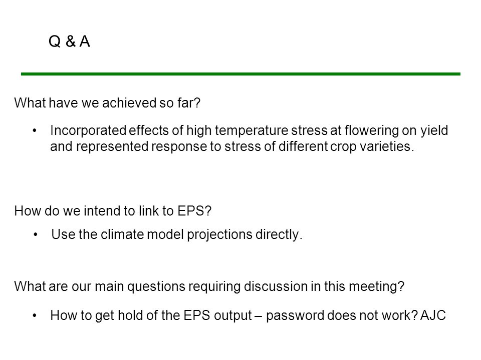 How do we intend to link to EPS. Use the climate model projections directly.