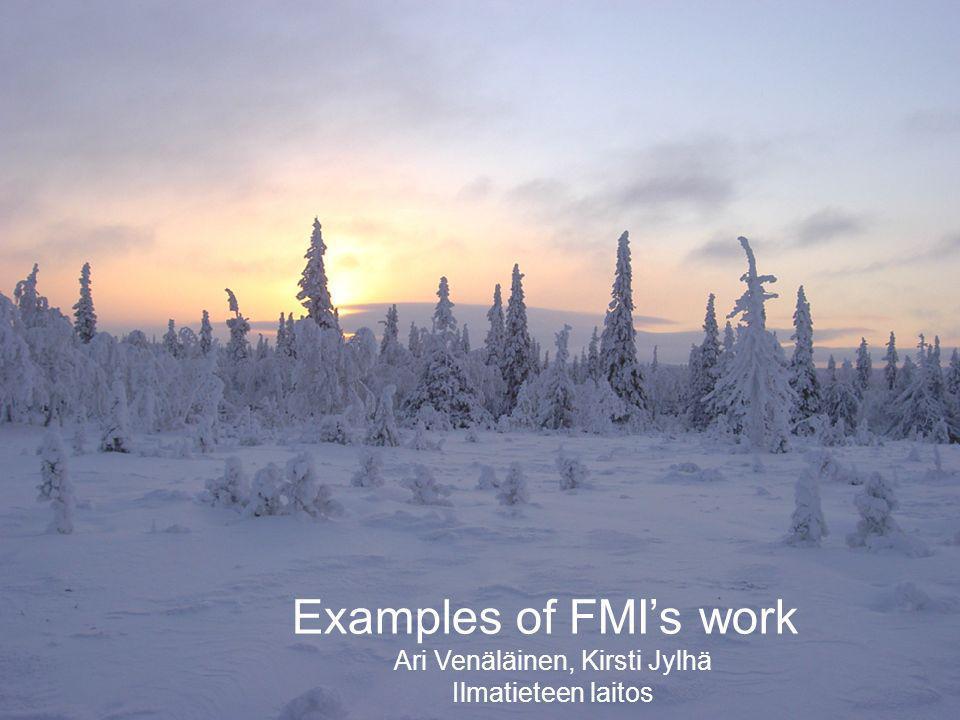 RT6 Plenary Prague GA Examples of FMIs work Ari Venäläinen, Kirsti Jylhä Ilmatieteen laitos