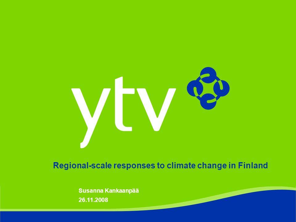 26.11.2008 Susanna Kankaanpää Regional-scale responses to climate change in Finland