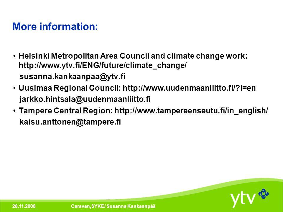 28.11.2008Caravan,SYKE/ Susanna Kankaanpää More information: Helsinki Metropolitan Area Council and climate change work: http://www.ytv.fi/ENG/future/