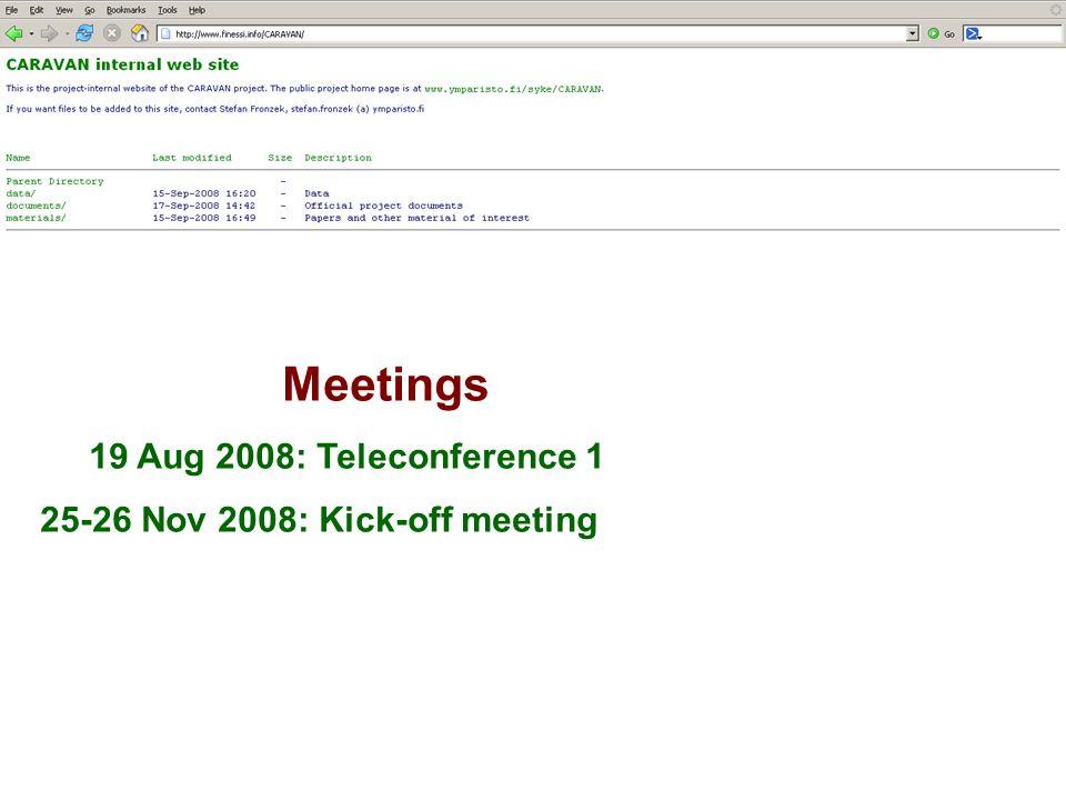 Meetings 19 Aug 2008: Teleconference 1 25-26 Nov 2008: Kick-off meeting