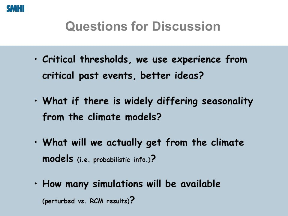 Questions for Discussion Critical thresholds, we use experience from critical past events, better ideas.