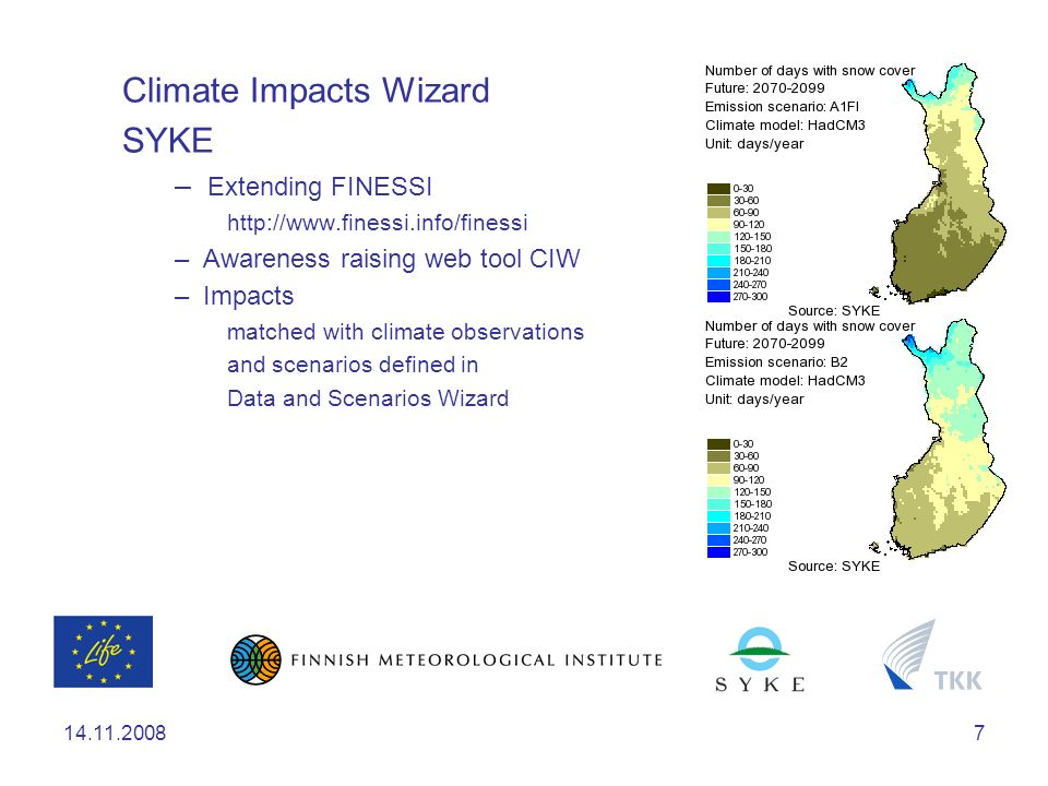 Climate Impacts Wizard SYKE – Extending FINESSI   – Awareness raising web tool CIW – Impacts matched with climate observations and scenarios defined in Data and Scenarios Wizard
