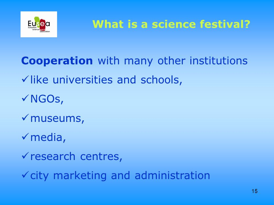 15 Cooperation with many other institutions like universities and schools, NGOs, museums, media, research centres, city marketing and administration W