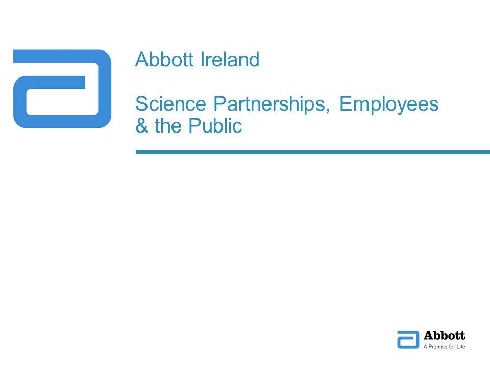 Educational Partnerships 96 employees volunteer through Junior Achievement Ireland 28 schools in Ireland through Abbott programmes Increase our presence in local communities