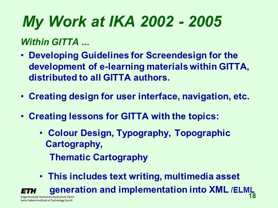18 My Work at IKA 2002 - 2005 Within GITTA...