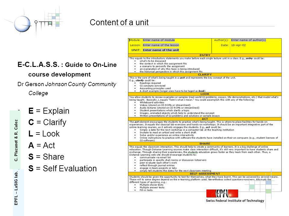 E-C.L.A.S.S. : Guide to On-Line course development Dr Gerson Johnson County Community College E = Explain C = Clarify L = Look A = Act S = Share S = S