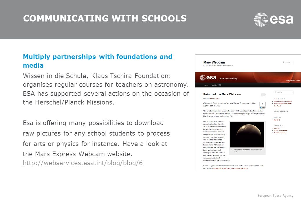 COMMUNICATING WITH SCHOOLS Multiply partnerships with foundations and media Wissen in die Schule, Klaus Tschira Foundation: organises regular courses