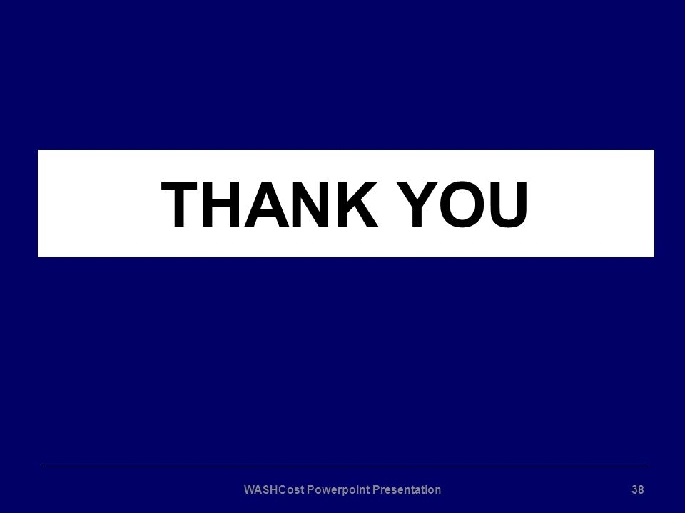 THANK YOU WASHCost Powerpoint Presentation38