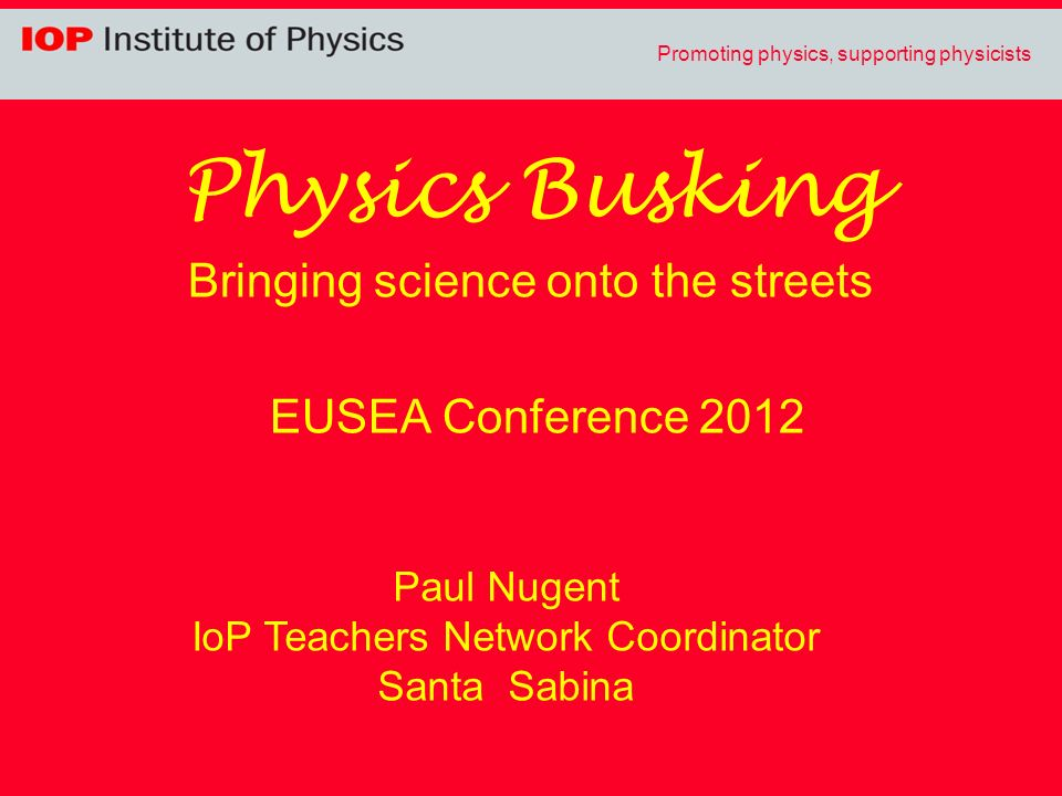 Promoting physics, supporting physicists l Science on Stage is a European initiative designed to encourage teachers from across Europe to share best practice in science teaching.