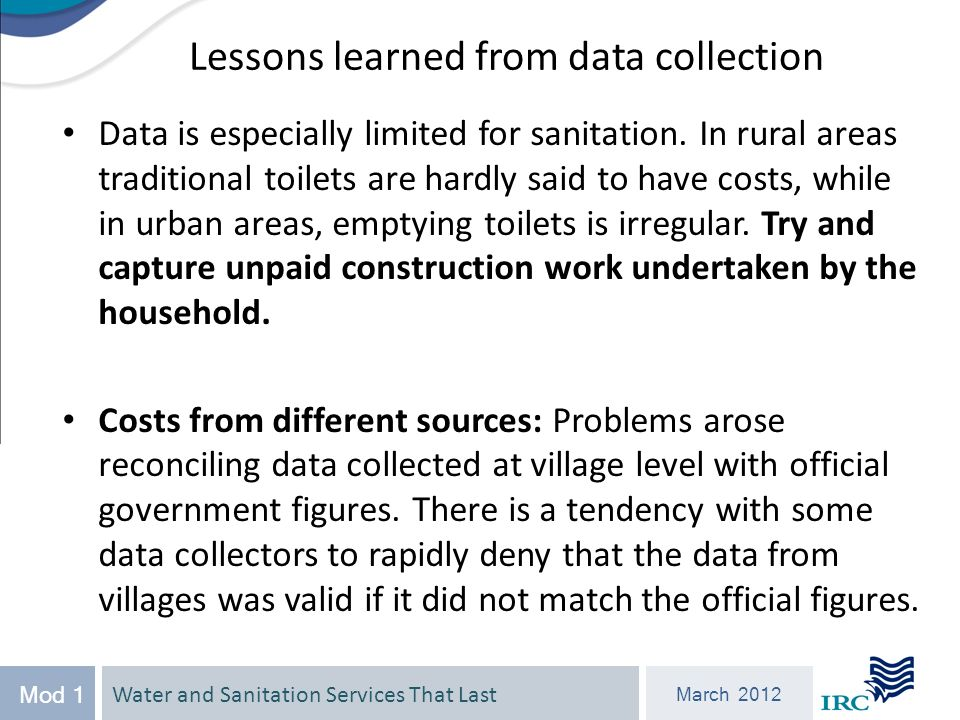 Water and Sanitation Services That Last March 2012 Mod 1 Data is especially limited for sanitation.