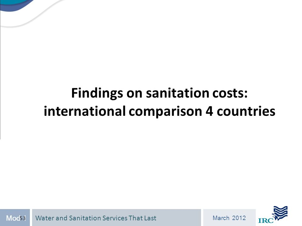 Water and Sanitation Services That Last March 2012 Mod 1 53 Findings on sanitation costs: international comparison 4 countries