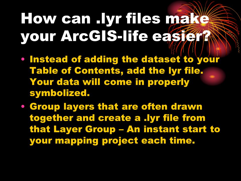 How can.lyr files make your ArcGIS-life easier.
