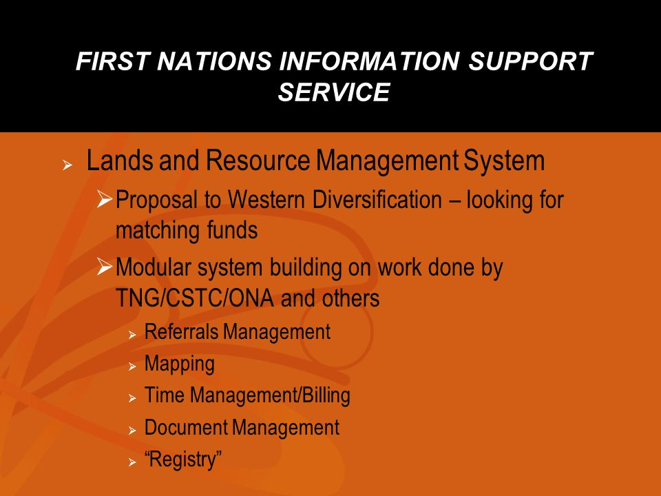 FIRST NATIONS INFORMATION SUPPORT SERVICE Lands and Resource Management System Proposal to Western Diversification – looking for matching funds Modula