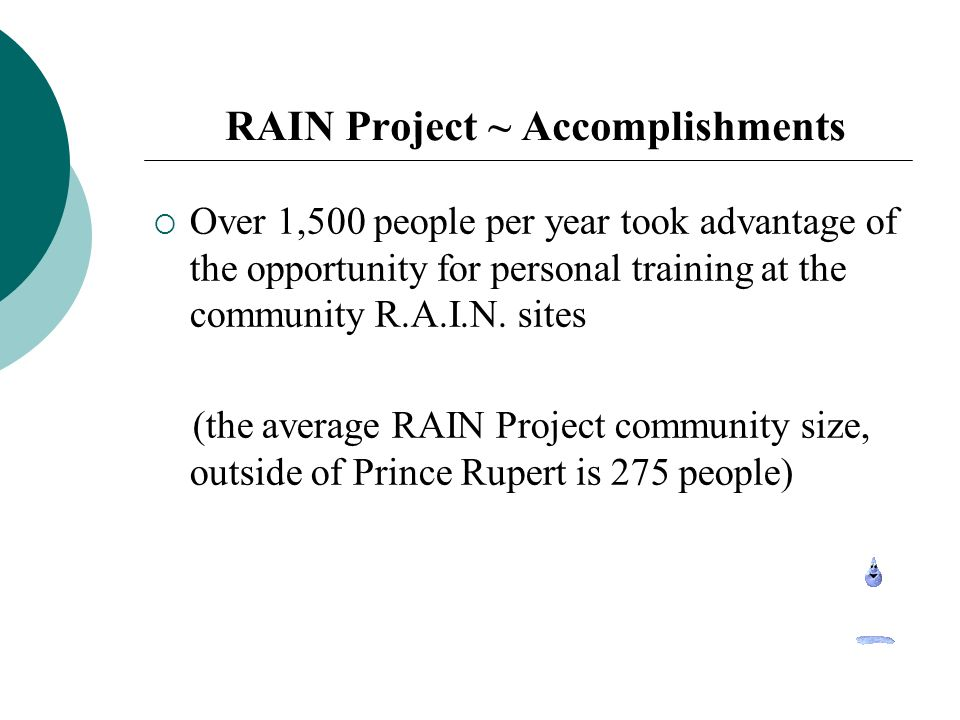 RAIN Project ~ Accomplishments Over 1,500 people per year took advantage of the opportunity for personal training at the community R.A.I.N.