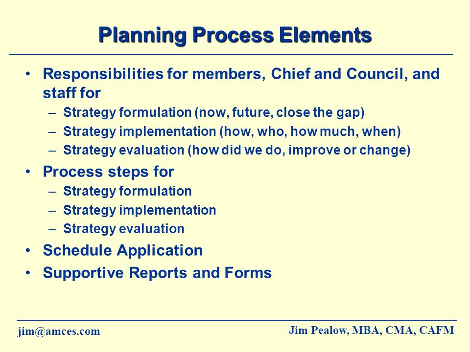 jim@amces.com Jim Pealow, MBA, CMA, CAFM Community Accountability Four types of accountability –Political and Managerial –Program or Administrative –Fiscal –Individual Stakeholder or Member Elements of accountability –Transparency –Disclosure –Redress