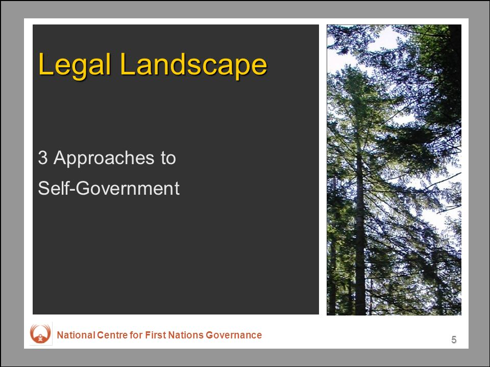National Centre for First Nations Governance 5 Legal Landscape 3 Approaches to Self-Government