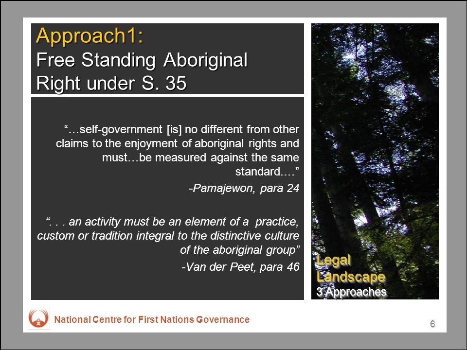 National Centre for First Nations Governance 6 Approach1: Free Standing Aboriginal Right under S.