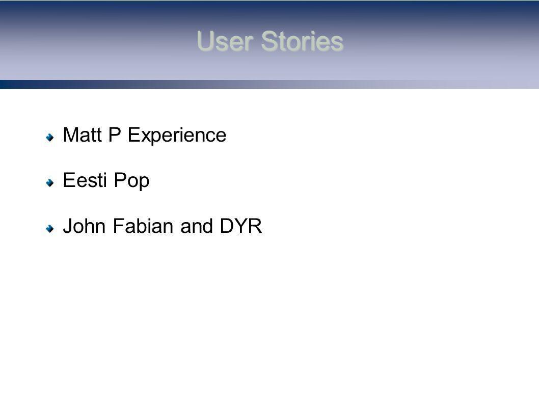 User Stories Matt P Experience Eesti Pop John Fabian and DYR