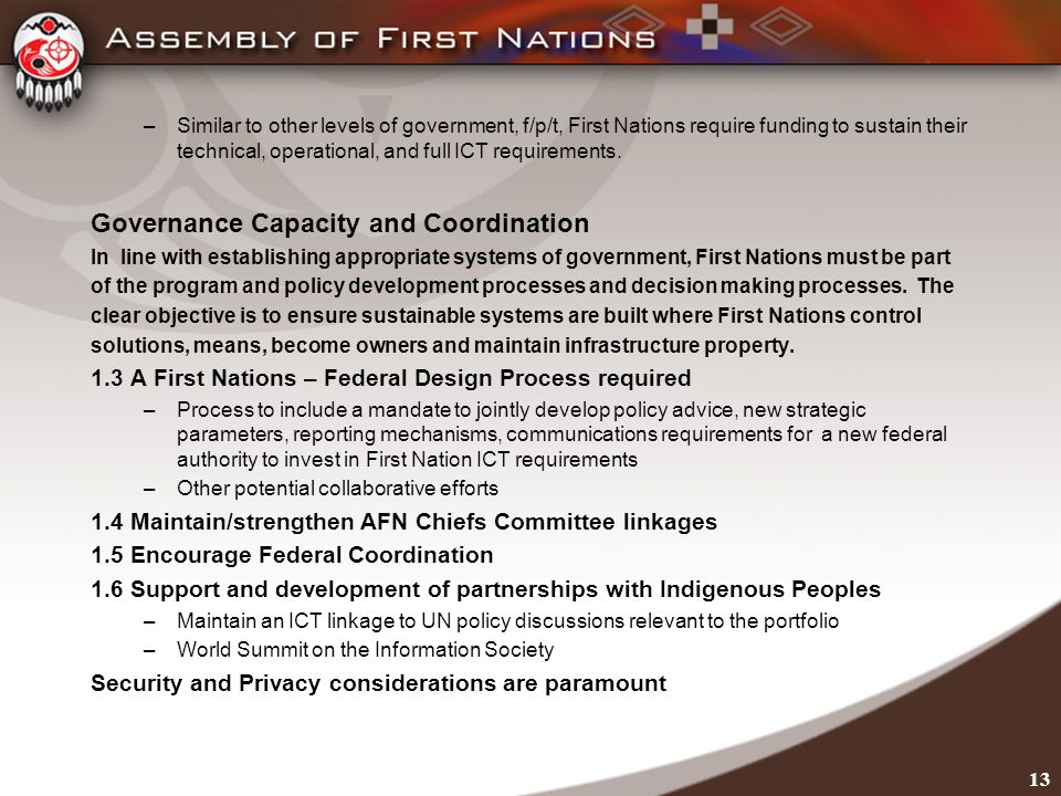 –Similar to other levels of government, f/p/t, First Nations require funding to sustain their technical, operational, and full ICT requirements.