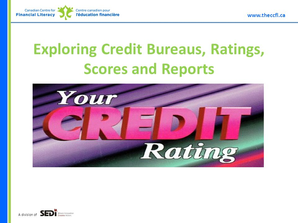 A division of Exploring Credit Bureaus, Ratings, Scores and Reports