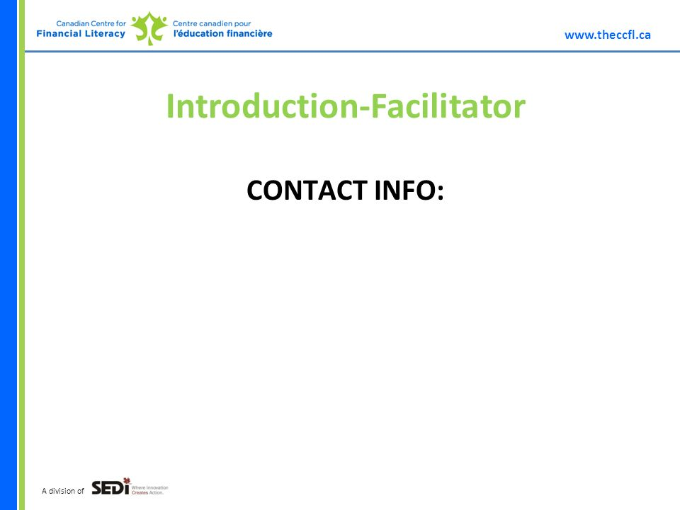 A division of Introduction-Facilitator CONTACT INFO: