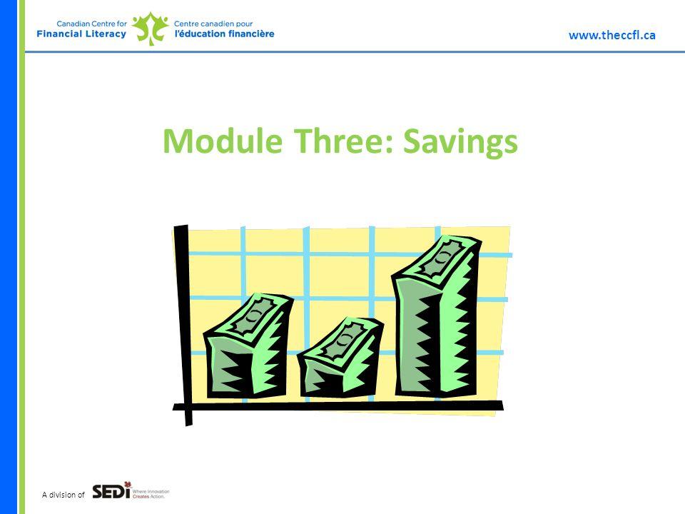 www.theccfl.ca A division of Module Three: Savings
