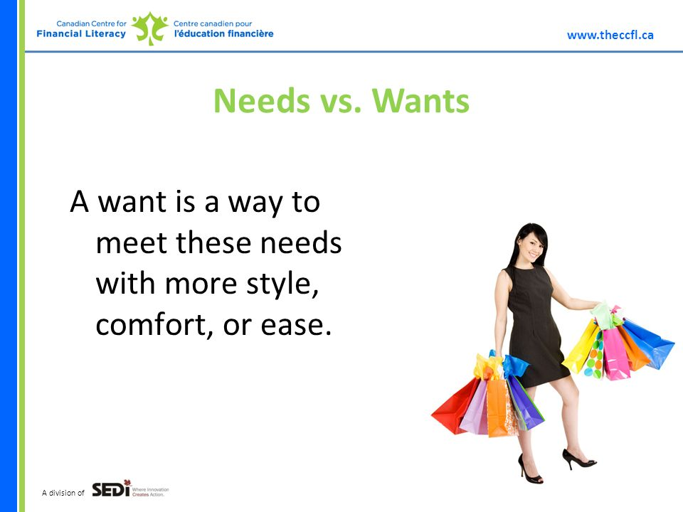A division of Needs vs.