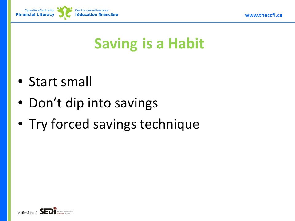 A division of Saving is a Habit Start small Dont dip into savings Try forced savings technique