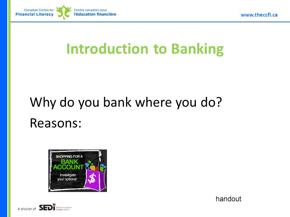 A division of Introduction to Banking Why do you bank where you do Reasons: handout