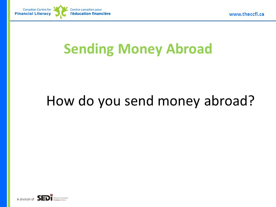 A division of Sending Money Abroad How do you send money abroad