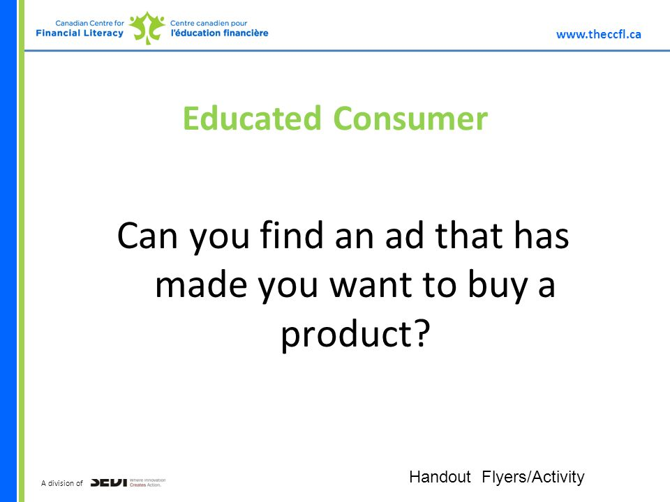 A division of Educated Consumer Can you find an ad that has made you want to buy a product.