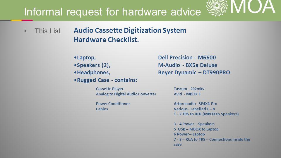 Informal request for hardware advice This List Audio Cassette Digitization System Hardware Checklist.