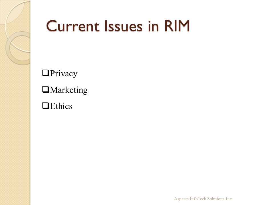 Current Issues in RIM Aspects InfoTech Solutions Inc Privacy Marketing Ethics