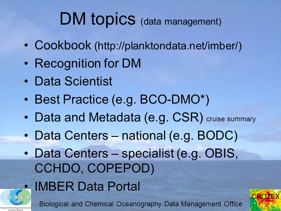 DM topics (data management) Cookbook (http://planktondata.net/imber/) Recognition for DM Data Scientist Best Practice (e.g.