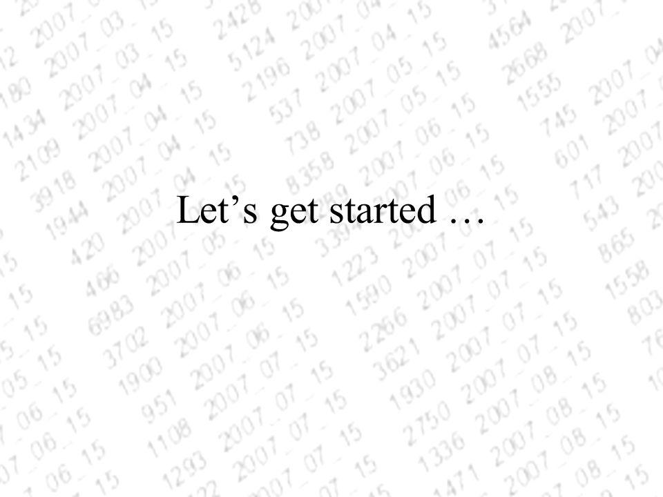Lets get started …