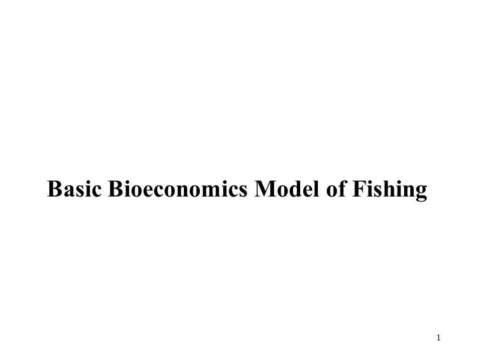1 Basic Bioeconomics Model of Fishing
