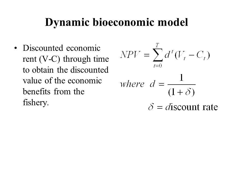 Dynamic bioeconomic model Discounted economic rent (V-C) through time to obtain the discounted value of the economic benefits from the fishery.