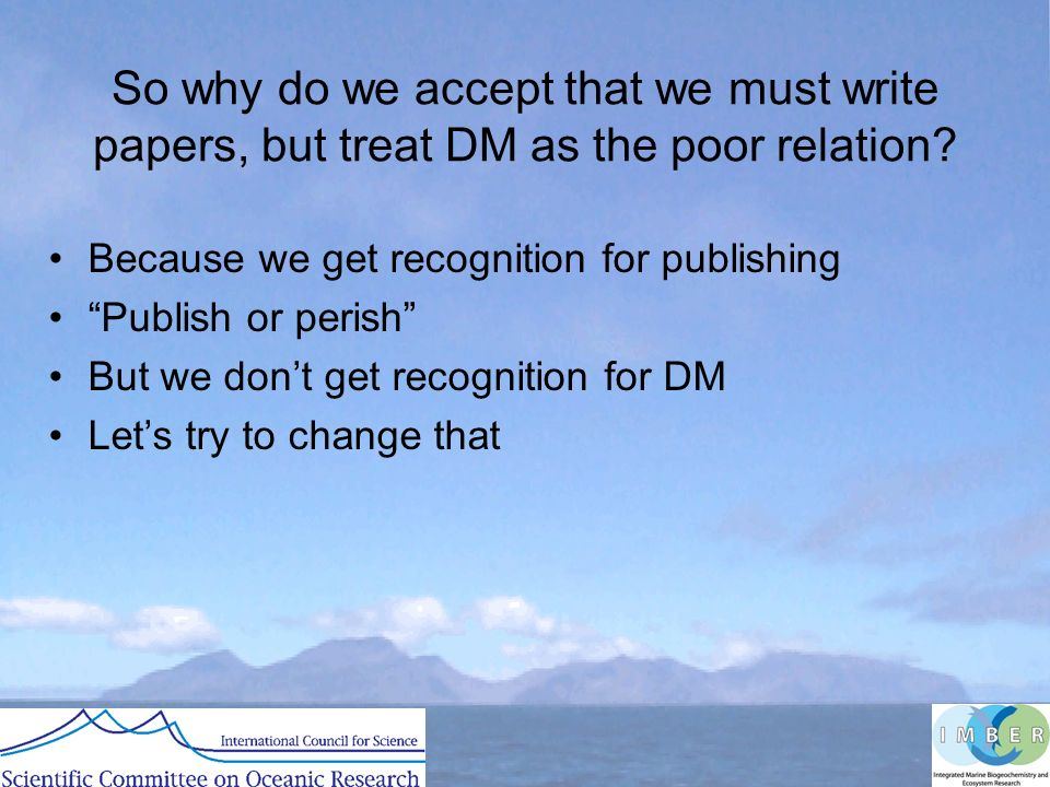So why do we accept that we must write papers, but treat DM as the poor relation.