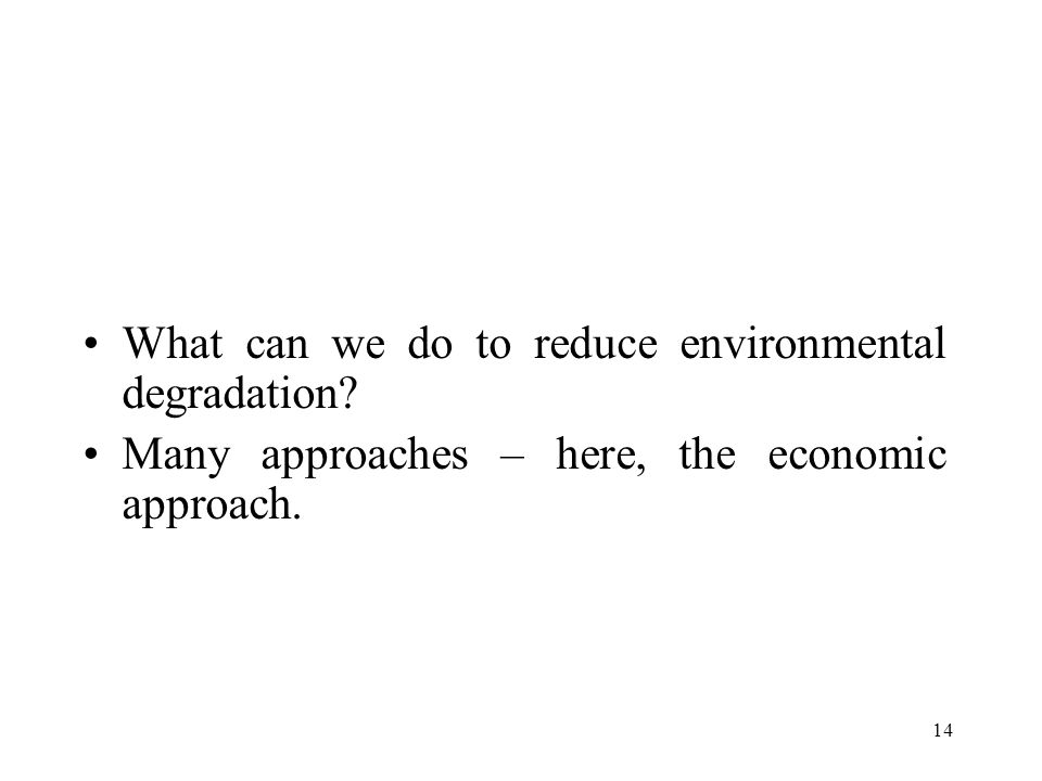 14 What can we do to reduce environmental degradation.