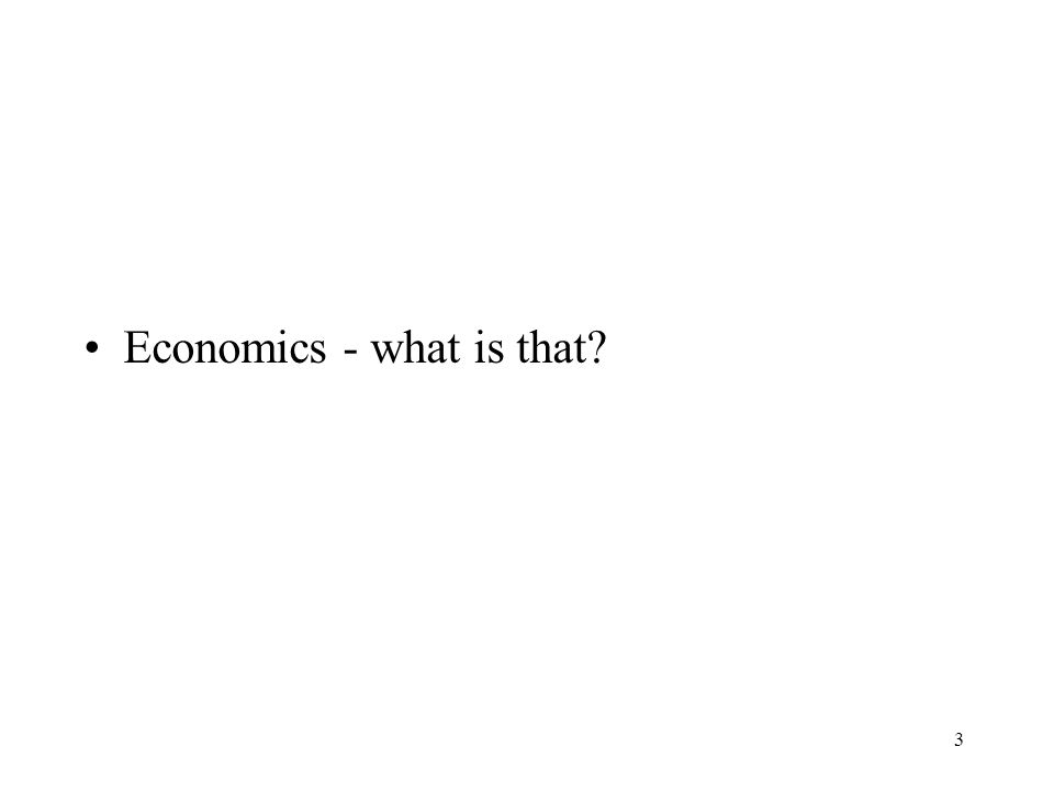 3 Economics - what is that