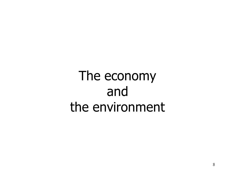 8 The economy and the environment