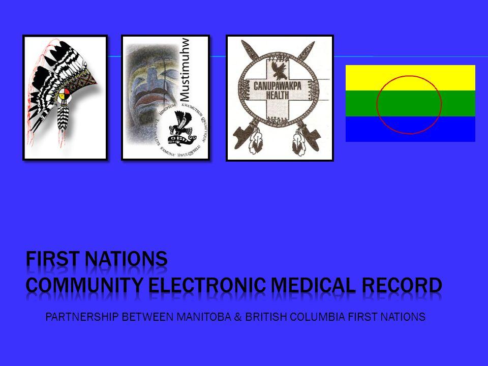 PARTNERSHIP BETWEEN MANITOBA & BRITISH COLUMBIA FIRST NATIONS