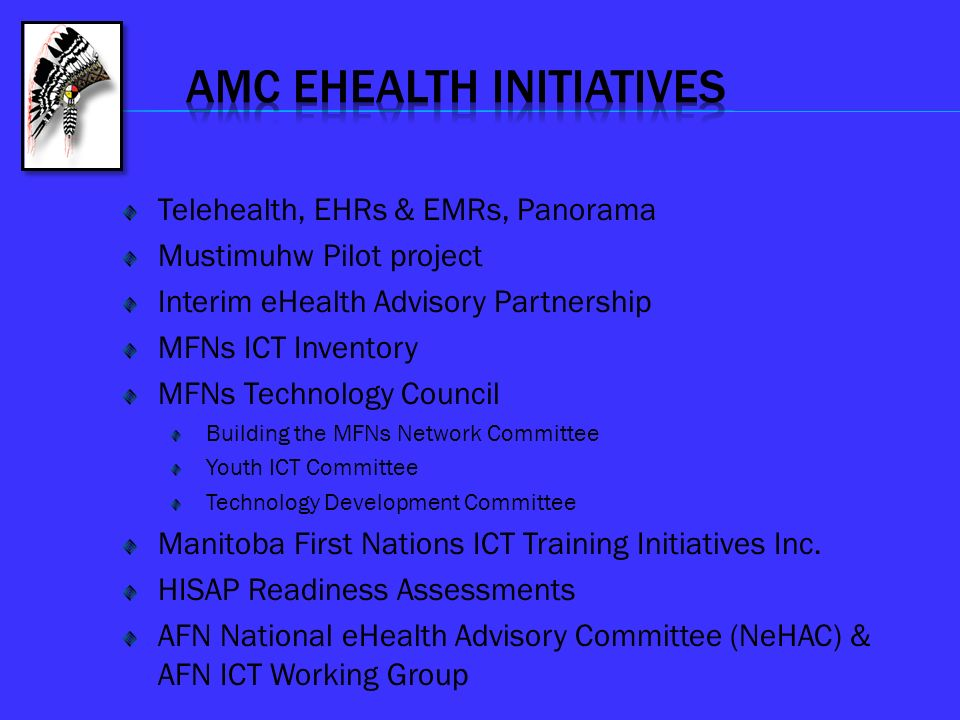 Telehealth, EHRs & EMRs, Panorama Mustimuhw Pilot project Interim eHealth Advisory Partnership MFNs ICT Inventory MFNs Technology Council Building the