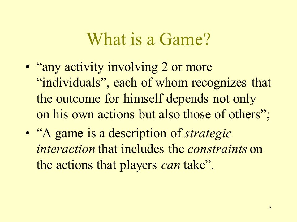 3 What is a Game.