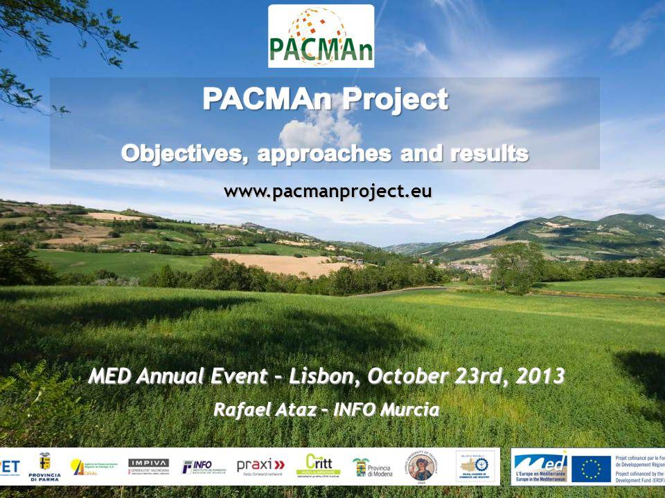 www.pacmanproject.eu MED Annual Event – Lisbon, October 23rd, 2013 Rafael Ataz – INFO Murcia