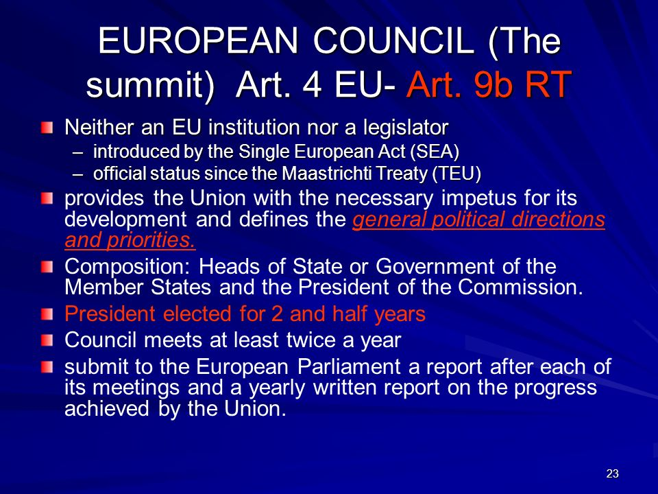 23 EUROPEAN COUNCIL (The summit) Art. 4 EU- Art.