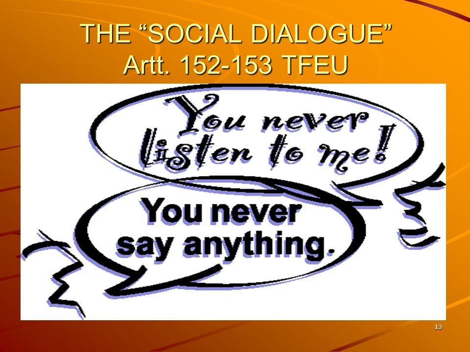 13 THE SOCIAL DIALOGUE Artt. 152-153 TFEU
