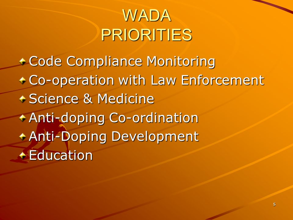 6 World Anti-Doping Program To protect the Athletes fundamental right to participate in doping-free sport and thus promote health, fairness, and equality for Athletes worldwide; and To ensure harmonized, coordinated, and effective anti-doping programs at the international and national level with regard to detection, deterrence, and prevention of doping.