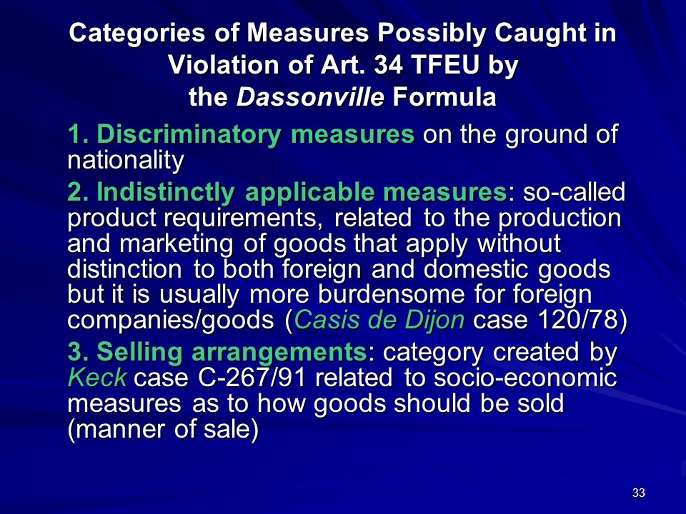 33 Categories of Measures Possibly Caught in Violation of Art. 34 TFEU by the Dassonville Formula 1. Discriminatory measures on the ground of national